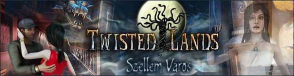Twisted Lands: Szellem V�ros